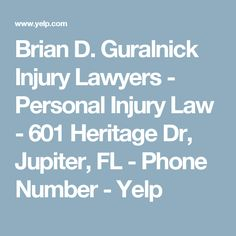 Brian D. Guralnick Injury Lawyers - Personal Injury Law - 601 Heritage Dr, Jupiter, FL - Phone Number - Yelp