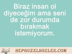 :) hahaha  Biraz #insan ol diyecegim ama sni de zor durumda birakmak istemiyorum. Amazon Wallpaper, Home Depot Wallpaper, Girl Wallpaper, Wallpaper Quotes, I Don T Know, Aesthetic Wallpapers, Beautiful Words, Cool Words, Quotations