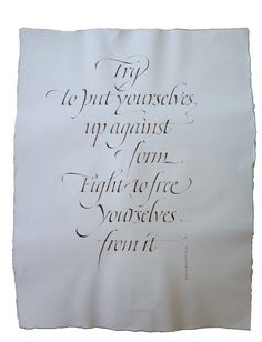 Christopher Haanes. Quote by Gombrowicz. Chinese stick ink. Brause nib. Khadi paper. 2013