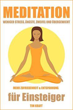 Meditation für Anfänger: Meditationstechniken zum Meditieren lernen gegen Ängste, Selbstzweifel und Stress #selbstzweifel #onlinebusiness #femininjas