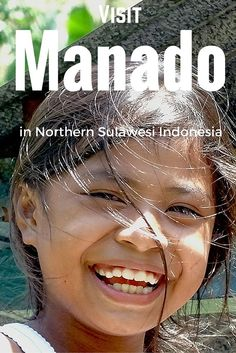Why you should visit Manado in Northern Sulawesi, Indonesia