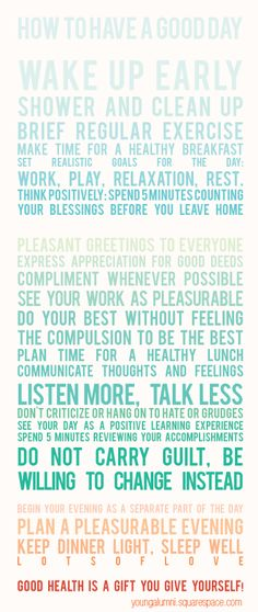 How to Have a Good Day #freeprintable from youngalumi.squarespace.com Words Quotes, Me Quotes, Sayings, Better Days Are Coming, Think Happy Thoughts, School Motivation, Just A Reminder, Inspiring Things, Mind Body Soul
