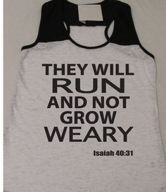They Will Run and Not Grow Weary Isaiah 40:31 Running Tank Top. Fitness Tank Top. Christian Shirt. Faith. Bible Verse. Inspiration. S-XL on Etsy, $23.95