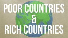 VIDEO: Why Some Countries Are Poor and Others Rich