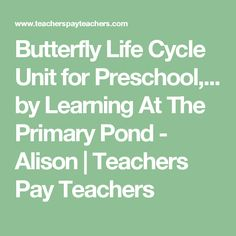 Butterfly Life Cycle Unit for Preschool,... by Learning At The Primary Pond - Alison | Teachers Pay Teachers