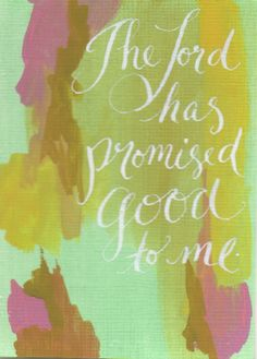 Hand-painted Scripture Verse, Prayer, Liturgy, Poem, Quote Card (The Lord has promised good to me.)