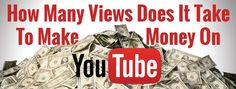How Many Views Does it Take to Make Money On YouTube Making Youtube Videos, Making Money On Youtube, Online Earning, Make Money Online, How To Make Money, How Many, Financial Success, Online Marketing, Online Business