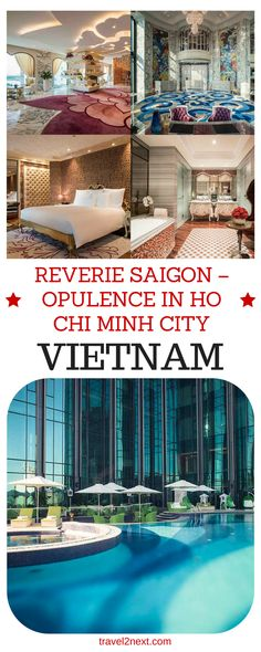 Reverie Saigon – Opulence in Ho Chi Minh City. Opened in September 2015, The Reverie Saigon is luxuriously decked out with bespoke European designer furniture.