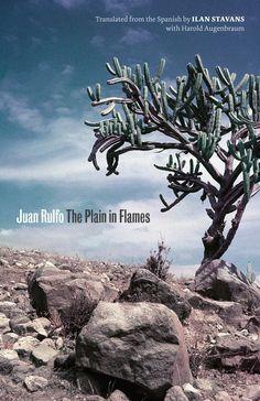 The Plain in Flames / El Llano en Llamas Joe R. and Teresa Lozano Long Series in Latin American and Latino Art and Culture TRA