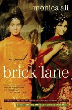 Brick Lane by Monica Ali. The immigrant experience for two Bangladeshi sisters in East London.