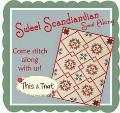 Sweet Scandi Sew Along  Next step July 31st. Join in on the sew along