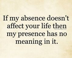 If people are absent during your struggle, they don't deserve to be present…