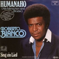 """Roberto Blanco - """"Humanaho (Alle Menschen sind Brüder), german version of """"Humanahum"""", the french entry for the Eurovision Song Contest 1981 by Jean Gabilou"""