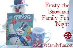 Creative Family Fun: Creative Family Fun Nights: Frosty the Snowman