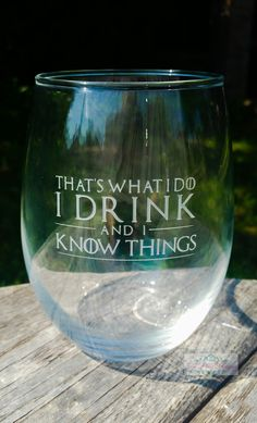 Game of Thrones Wine Glasses Thats What I by JaxxThePinkPenguin Painted Wine Glasses, Stemless Wine Glasses, Wine Tumblers, Wine Bottles, Wine Glass Sayings, Wine Glass Crafts, Bottle Crafts, Game Of Thrones Wine, Wine Glass Rack