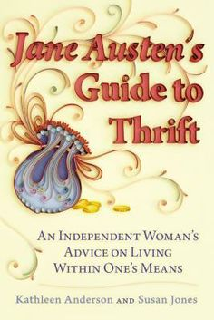 Jane Austen's Guide to Thrift: An Independent Woman's Advice on Living within One's Means