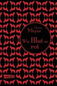 """[Rezension] Marissa Meyer: """"Wie Blut so rot"""" (4,5 von 5 Sternen)"""