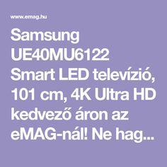 Samsung UE40MU6122 Smart LED televízió, 101 cm, 4K Ultra HD kedvező áron az eMAG-nál! Ne hagyja ki a nap ajánlatait, akcióit és az olcsó termékeket!