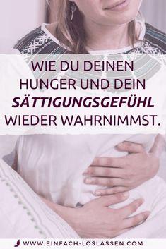 Was deinen Hunger und dein Sättigungsgefühl stört und wie du sie wieder wahrnimmst.