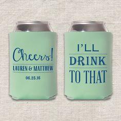 Cheers! I'll Drink To That! Wedding Koozie
