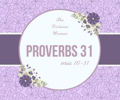 The Virtuous Woman: Proverbs 31:10-31   (WisdomsPosts.com) FREE Spiritual Graphics  http://wisdomsposts.com/proverbs-3110-31/