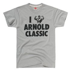 HOMAGE I Love Arnold Classic Bodybuilding T-Shirt --I want this so bad. Columbus, Ohio reppin'