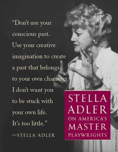 Stella Adler on acting. Fascinating, a particularly good piece of advice for me to not primarily draw from my own experiences. - This is very, very interesting acting advice! Acting Lessons, Acting Class, Acting Tips, Acting Career, Voice Acting, Acting Skills, Theater, Theatre Nerds, Musical Theatre