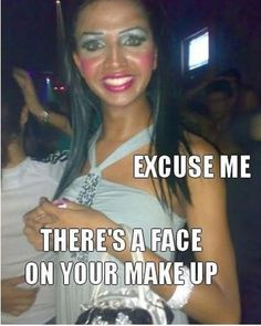 Yes there is such a thing as to much makeup, do not do this.