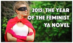 2015: The Year of the Feminist YA Novel #reading #books #bookrecs *