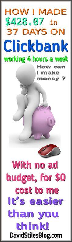 HOW TO MAKE MONEY ON CLICKBANK. From: DavidStilesBlog.com