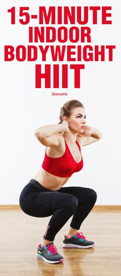 in just 15 minutes, you'll get a total-body cardio and strength workout! |15-Minute Indoor Bodyweight HIIT http://skinnyms.com/ #weightloss #workout #fitness