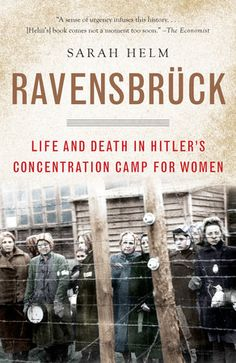Ravensbruck: Life and Death in Hitler's Concentration Camp for Women: Sarah Helm I Love Books, Great Books, Books To Read, My Books, Library Books, Reading Lists, Book Lists, Holocaust Books, Reading