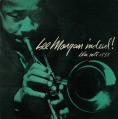 Lee Morgan - Indeed! - Blue Note BLP 1538