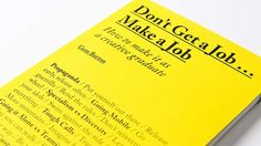 Book review: Don't Get a Job… Make a Job – How to make it as a creative graduate.