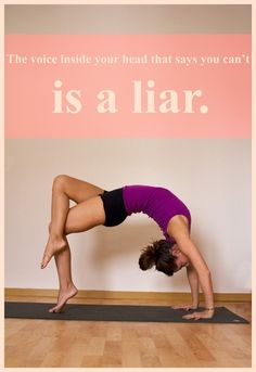That voice inside your head is a liar. Yoga back bend - wheel - flexibility forever. hot pants on the mat