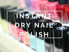 How to Instantly Dry Nail Polish