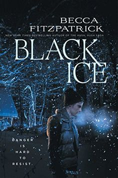 Black Ice by Becca Fitzpatrick. Danger is hard to resist in this sexy thriller from Becca Fitzpatrick, the New York Times bestselling author of the Hush, Hush saga.
