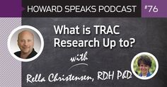 What is TRAC Research Up To? with Rella Christensen : Howard Speaks Podcast #76 - Howard Speaks - Dentaltown