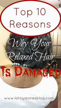 LaToya Jones:Top 10 Reasons Your Relaxed Hair is Damaged