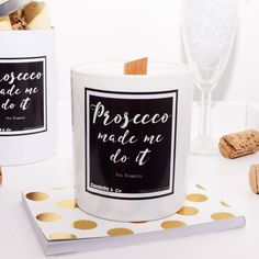 'Prosecco Made Me Do It' Soy Wax Candle