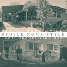 Mobile home living is a lifestyle we can get into.