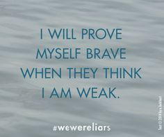 quote from We Were Liars by E. Lockhart. #quotations #courage #bravery