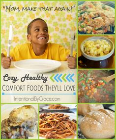 """""""Mom, make that again!"""" Cozy, Healthy Comfort Foods They'll Love - Intentional By Grace"""