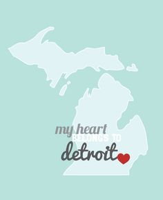 I may be a California girl these days, but my heart belongs to Detroit