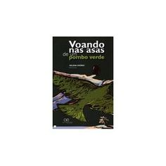 Voando nas asas de um pombo verde : em viagem por Angola (1917-2013) / [Helena Osório] Edición [1a ed.] Publicación Porto (Portugal) : Animedições, 2013