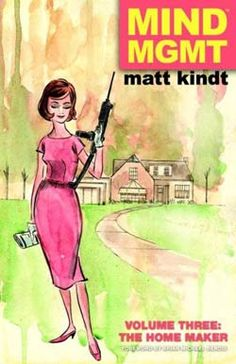 Fresh Meat: Mind MGMT Volume 3: The Home Maker by Matt Kindt