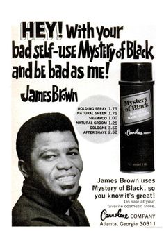 "Mystery of Black Hair Sheen. ""James Brown uses it, so you know it's great!"""