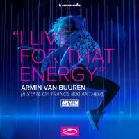Armin Van Buuren - I Live For That Energy