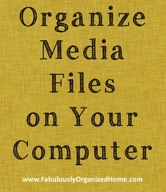 organize media files on your computer