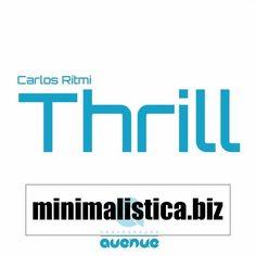 Carlos Ritmi  Thrill - http://minimalistica.biz/carlos-ritmi-thrill/